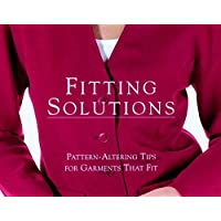 Fitting Solutions: Pattern-Altering Tips for Garments that Fit
