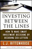 Investing Between the Lines: How to Make Smarter Decisions By Decoding CEO Communications