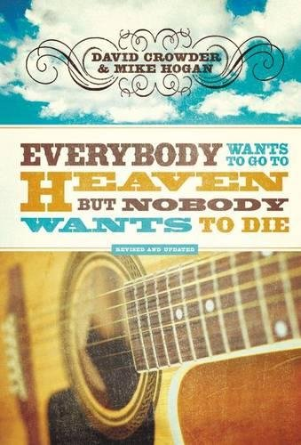 Everybody Wants to Go to Heaven, but Nobody Wants to Die ebook