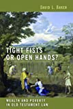 Tight Fists or Open Hands?, David L. Baker, 0802862837