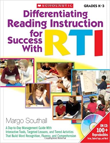 Differentiating Reading Instruction For Success With Rti A Day To