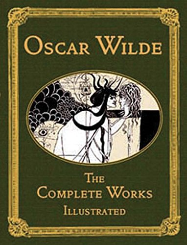 Oscar Wilde: The Complete Works Illustrated (Collector's Library)