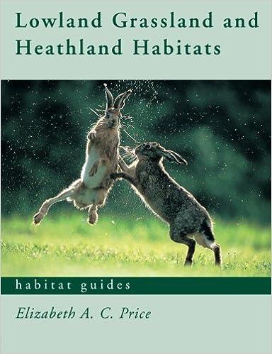 Lowland Grassland and Heathland Habitats (Habitat Guides) by Elizabeth Price (2002-12-19)