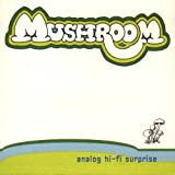 Analog Hi Fi Surprise by Mushroom