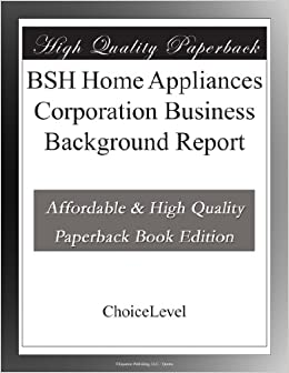 Book BSH Home Appliances Corporation Business Background Report