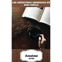 Les Industries chimiques au XIXe siècle (Récit Historique) (French Edition)