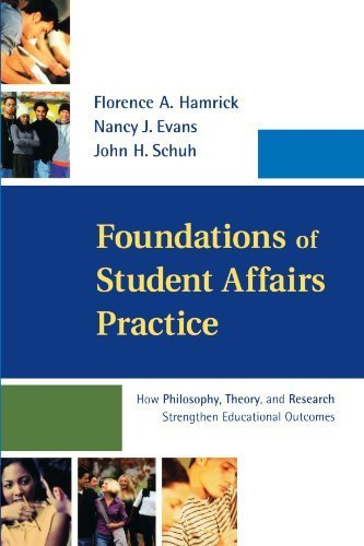 Foundations of Student Affairs Practice: How Philosophy, Theory, and Research Strengthen Educational Outcomes by Florence A. Hamrick (2002-11-04)