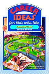 Career Ideas for Kids Who Like Computers Paperback