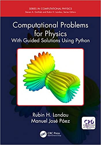 Computational Problems for Physics: With Guided Solutions Using