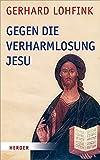 Gegen die Verharmlosung Jesu: Reden über Jesus und die Kirche