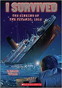 I Survived the Sinking of the Titanic, 1912 (Turtleback