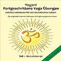 Leichte Lektionen für ein ekstatisches Leben (Fortgeschrittene Yoga Übungen 1) Hörbuch von  Yogani Gesprochen von: Gabriele Hiller, Bernd Prokop