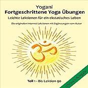 Leichte Lektionen für ein ekstatisches Leben (Fortgeschrittene Yoga Übungen 1) |  Yogani