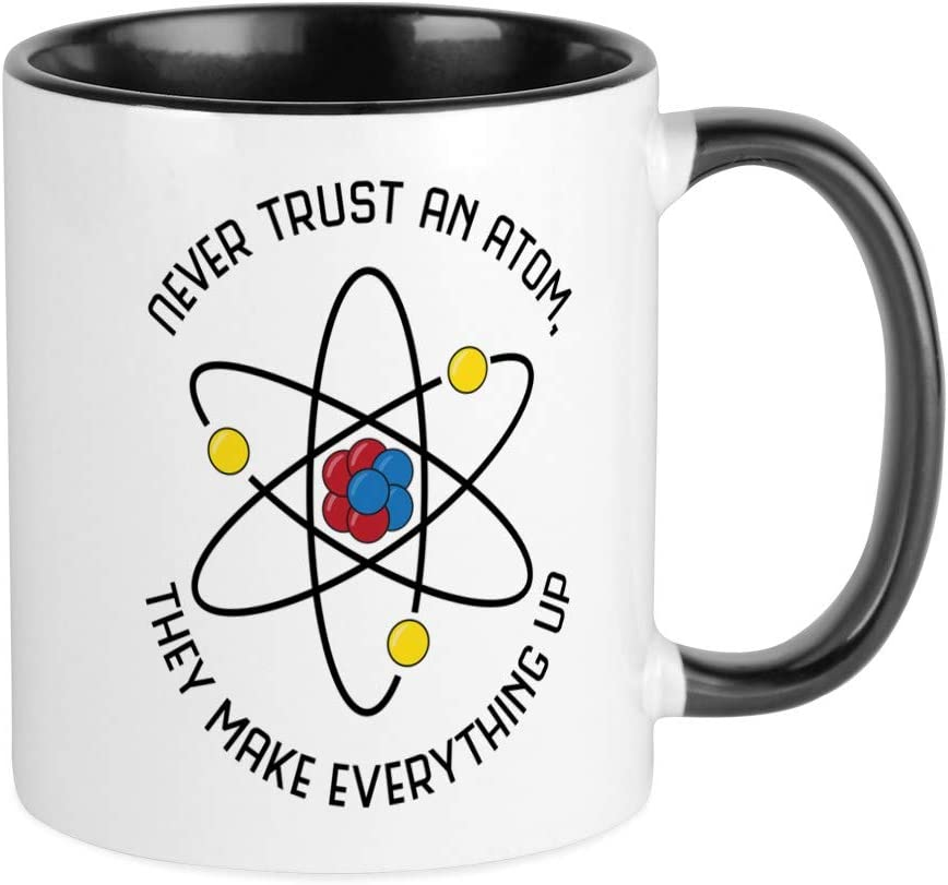 Printed Mug Never Trust An Atom