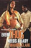 Every Thug Needs a Lady, Wahida Clark, 0758212887