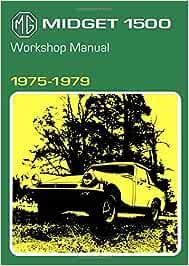 MG Midget 1500 Workshop Manual 1975-1979 (Official Workshop Manuals)