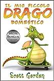 Il Mio Piccolo Drago Domestico (Italian Edition)