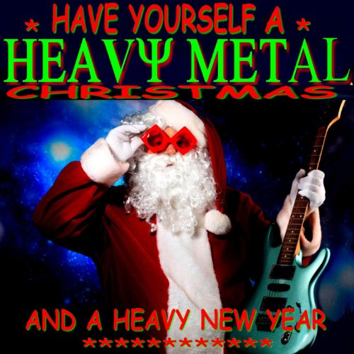have yourself a heavy metal christmas - Heavy Metal Christmas