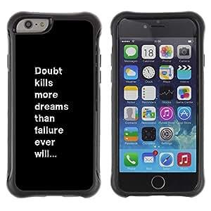 LASTONE PHONE CASE / Suave Silicona Caso Carcasa de Caucho Funda para Apple Iphone 6 / doubt failure inspiring message text