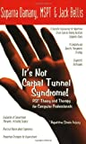 It's Not Carpal Tunnel Syndrome!: RSI Theory and Therapy for Computer Professionals [Paperback] [2001] (Author) Suparna Damany MSPT, Jack Bellis