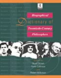 Biographical Dictionary of Twentieth-Century Philosophers, , 0415060435