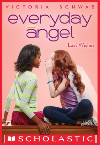 Everyday Angel #3: Last Wishes - Angels Three Six