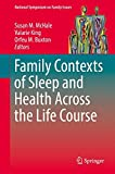 Family Contexts of Sleep and Health Across the Life Course (National Symposium on Family Issues)