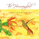 The Hummingbird, Melanie Korth, 1449037747