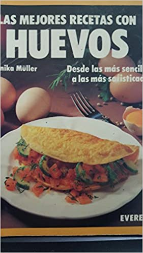 Las Mejores Recetas Con Huevos Desde Las Más Sencillas A