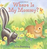 Where Is My Mommy?, Julie Downing, 0688178243