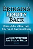 Bringing Equity Back, Amy Stuart Wells, Janice Petrovich, 0807745766