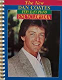 The New Dan Coates Very Easy Piano Encyclopedia [ 1985 ] (Includes: Born Free, Chariots of Fire, Evergreen, Eye of the Tiger, Girls Just Want to Have Fun, I Get a Kick Out of You, I Left My Heart in San Francisco, Karma Chameleon, Killing Me Softly With His Song, New York, New York, The Rose, Send in the Clowns, That's What Friends Are For, Time in A Bottle, and many more!)