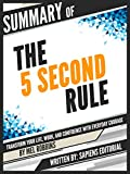 """ABOUT THE ORIGINAL BOOK      """"The 5 Second Rule"""" is a guide to transforming people and directing them towards taking action, changing their behavior and taking on the challenges of life head-on without worry.It was devised by Me..."""