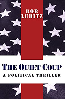 The Quiet Coup by Rob Lubitz ebook deal