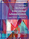 img - for Inclusive Educational Administration: A Case-Study Approach, Third Edition book / textbook / text book