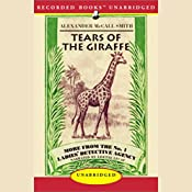Tears of the Giraffe: More from the No. 1 Ladies' Detective Agency | Alexander McCall Smith