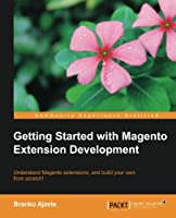 Getting Started with Magento Extension Development Front Cover