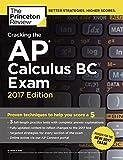 Cracking the AP Calculus BC Exam, 2017 Edition (College Test Preparation)