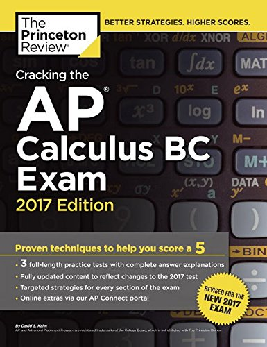 Cracking the AP Calculus BC Exam, 2017 Edition: Proven Techniques to Help You Score a 5 (College Test Preparation) cover