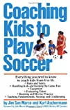 Coaching Kids to Play Soccer, Kurt Aschermann and Jim San Marco, 0671639366