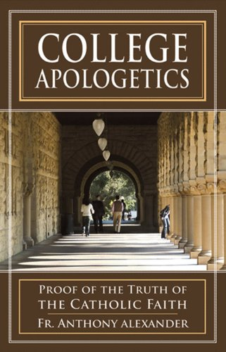 College Apologetics (with Supplemental Reading: A Brief Life of Christ) [Illustrated]