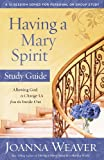img - for Having a Mary Spirit Study Guide: Allowing God to Change Us from the Inside Out book / textbook / text book