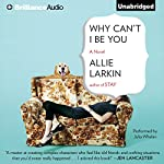 Why Can't I Be You | Allie Larkin
