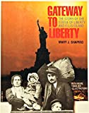 img - for Gateway to Liberty: The Story of the Statue of Liberty and Ellis Island book / textbook / text book