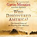 Who Discovered America?: The Untold History of the Peopling of the Americas Audiobook by Gavin Menzies, Ian Hudson Narrated by Gildart Jackson