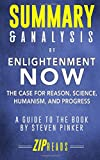 Summary & Analysis of Enlightenment Now: The Case for Reason, Science, Humanism, and Progress | A Guide to the Book by Steven Pinker