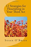 12 Strategies for Flourishing in Your 3rd Act, Susan O'Brien, 1480152552