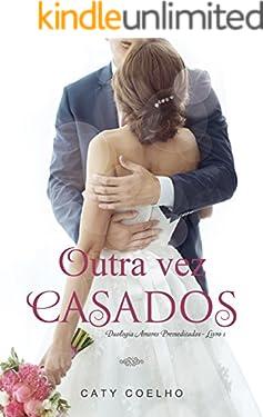 Outra vez casados (Duologia Amores Premeditados Livro 1)