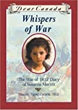 Front cover for the book Whispers of War: The War of 1812 Diary of Susanna Merritt (Dear Canada) by Kit Pearson