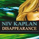 Disappearance: A Mystery and Espionage Thriller, Book 1 Audiobook by Niv Kaplan Narrated by Grey Hamilton